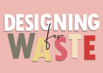 Designing for Waste